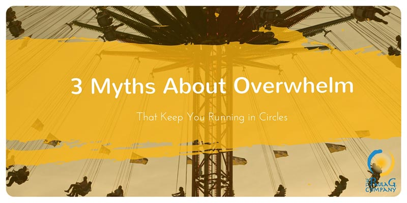 3 Myths about overwhelm