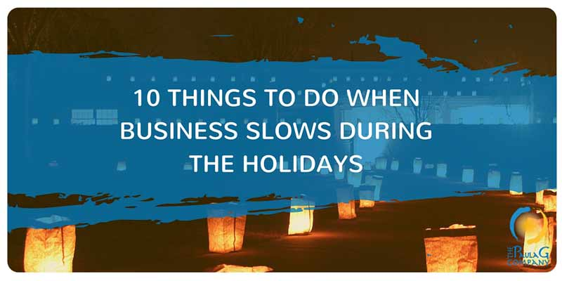 10 Things to do when business slows during the holidays