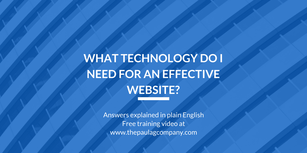 What technology do I need for an effective website?