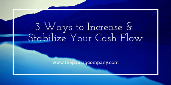How to increase & stabilize your cash flow