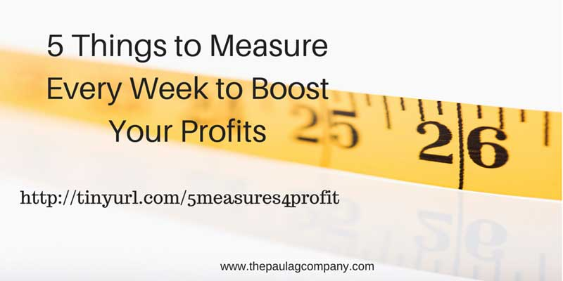 5 Things to Measure Every Week for More Profits