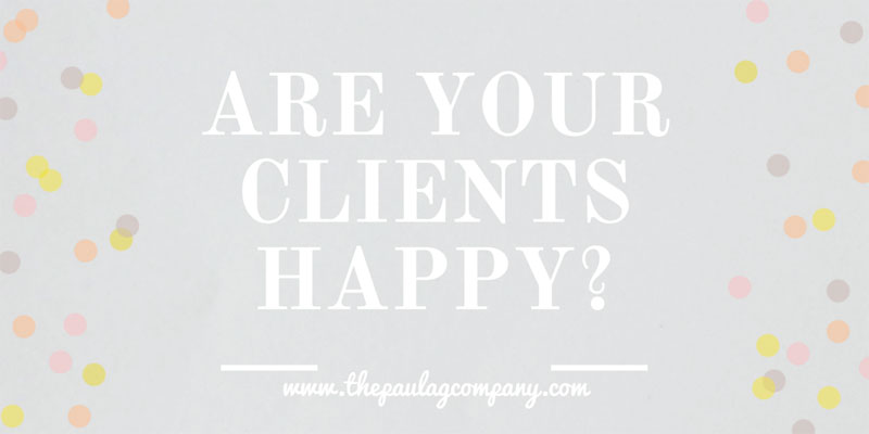 Are Your Clients Happy?