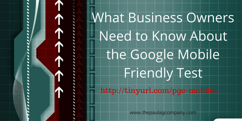 What Business Owners Need to Know about the Google Mobile Friendly Test