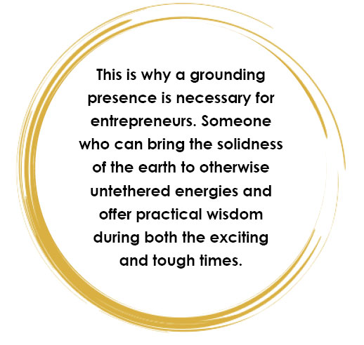 A Grounding Presence for Entrepreneurs