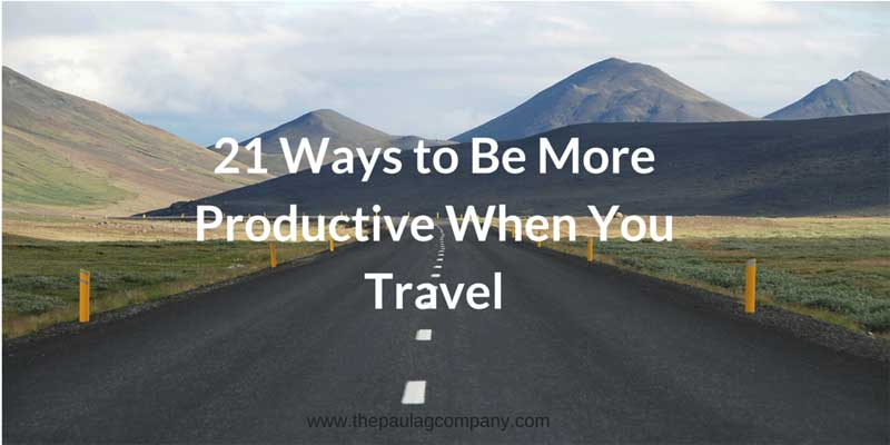 21 Ways to Be More Productive While Traveling