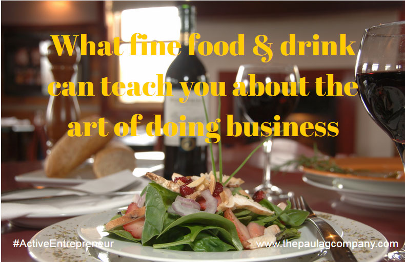 What Fine Food & Wine Teaches You About Business
