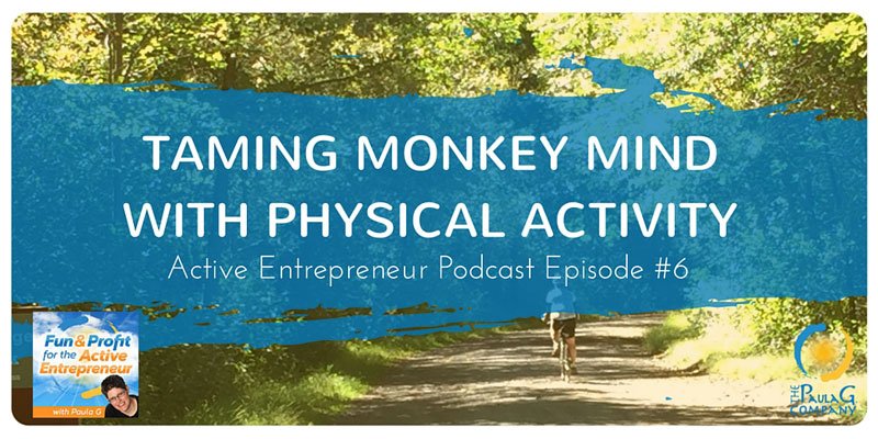 Taming Monkey Mind with Physical Activity
