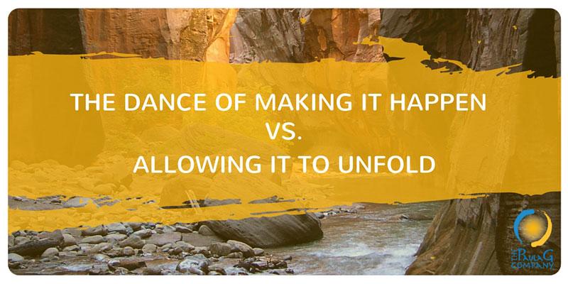 Should you make it happen or allow it to happen?