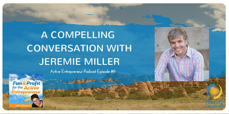 Active Entrepreneur Podcast Special Guest Jeremie Miller, The Secure Entrepreneur