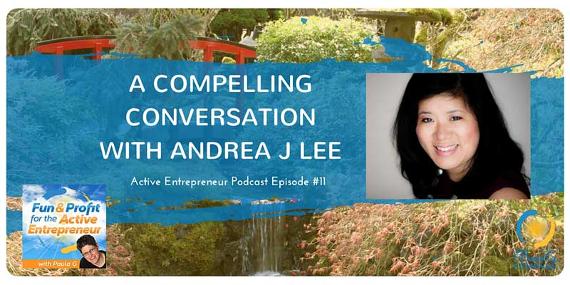 Andrea J Lee Special Guest on Active Entrepreneur Podcast