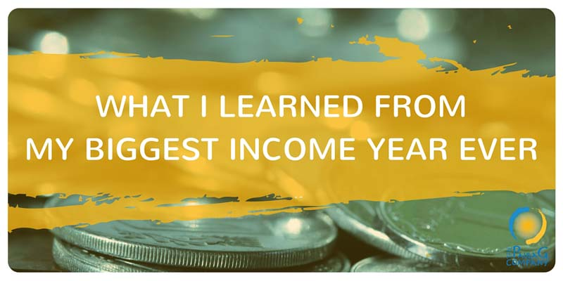What I Learned from my Biggest Income Year Ever