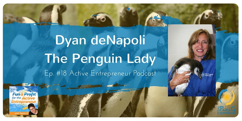 Active Entrepreneur Dyan deNapoli - The Penguin Lady