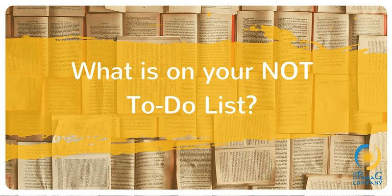 What is on your NOT to-do list?