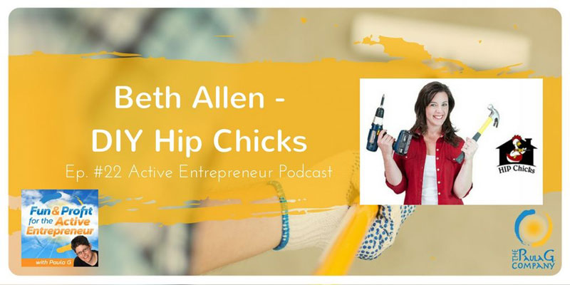 Beth Allen DIY Hip Chicks on Active Entrepreneur Podcast