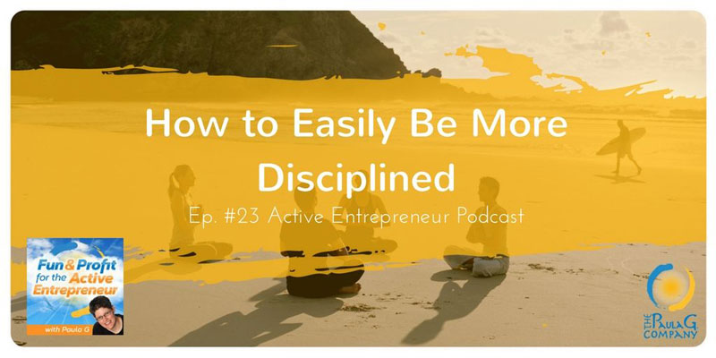 How to Be More Disciplined in Your Business (Easily)