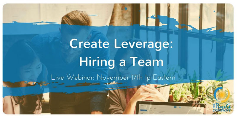 Create Leverage - How to Hire a Team