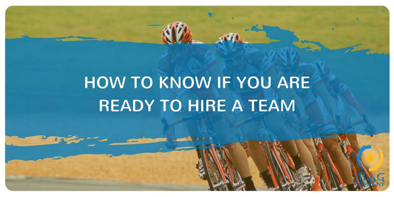 Are You Ready to Hire a Team?