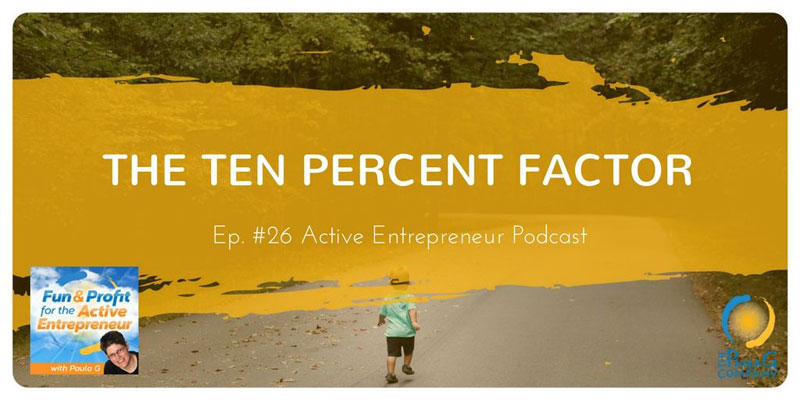 The Ten Percent Factor Will Transform Your Business