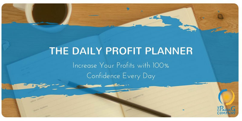 The Daily Profit Planner - Increase Your Profits with 100% Confidence Every Day